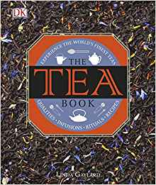 The Tea Book: Experience the World's Finest Teas