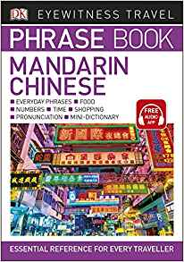 Eyewitness Travel Phrase Book Mandarin Chinese: Essential Reference for Every Traveller
