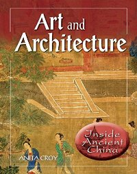 Art and Architecture - Inside Ancient China