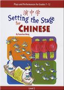Setting the Stage for Chinese vol.2: Plays and Performances for Grades 7-12