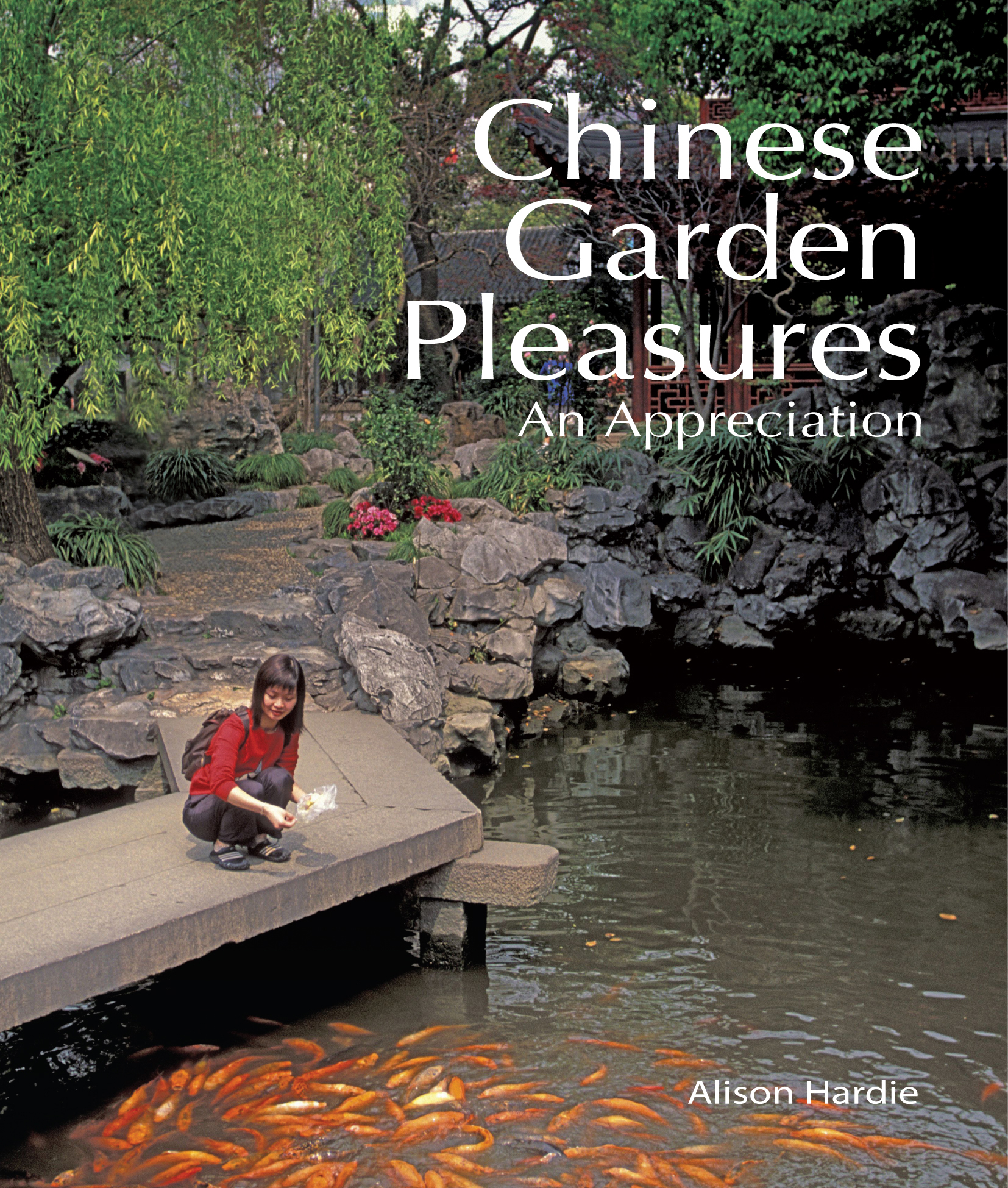 Chinese Garden Pleasures: An Appreciation