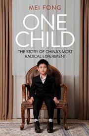 One Child : The Story of China's Most Radical Experiment