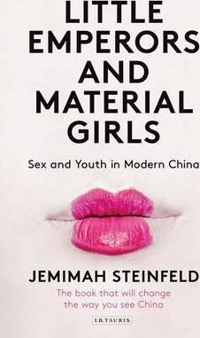 Little Emperors and Material Girls: Youth and Sex in Modern China