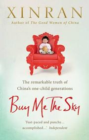 Buy Me the Sky: The Remarkable Truth of China's One-Child Generations