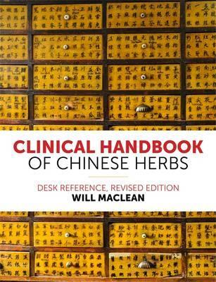 Clinical Handbook of Chinese Herbs: Desk Reference