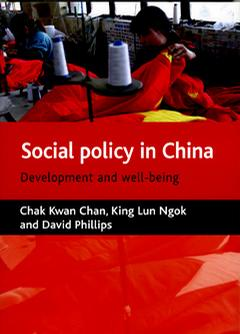 Social Policy in China - Development and Well-being