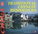 Traditional Chinese Residences - Culture of China Series