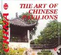 The Art of Chinese Pavilions - Culture of China Series