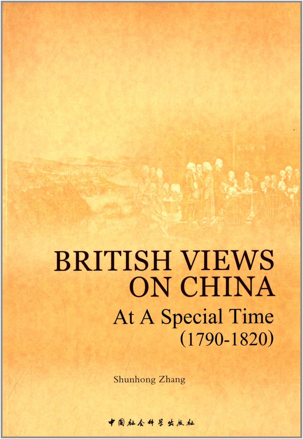 British Views on China at a Special Time (1790-1820)