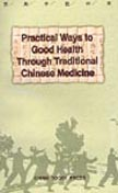 Practical Ways to Good Health Through Traditional Chinese Medicine