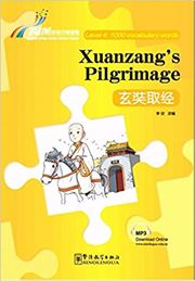 Xuanzang's Pilgrimage - Rainbow Bridge Graded Chinese Reader, Level 4 : 1000 Vocabulary Words