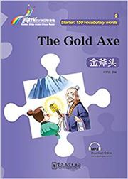 The Gold Axe - Rainbow Bridge Graded Chinese Reader, Starter : 150 Vocabulary Words