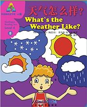 What's the Weather Like? - Sinolingua Reading Tree Level 4