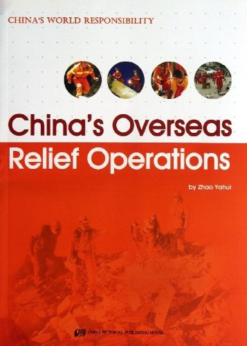 China's Overseas Relief Operations - China's World Responsibility