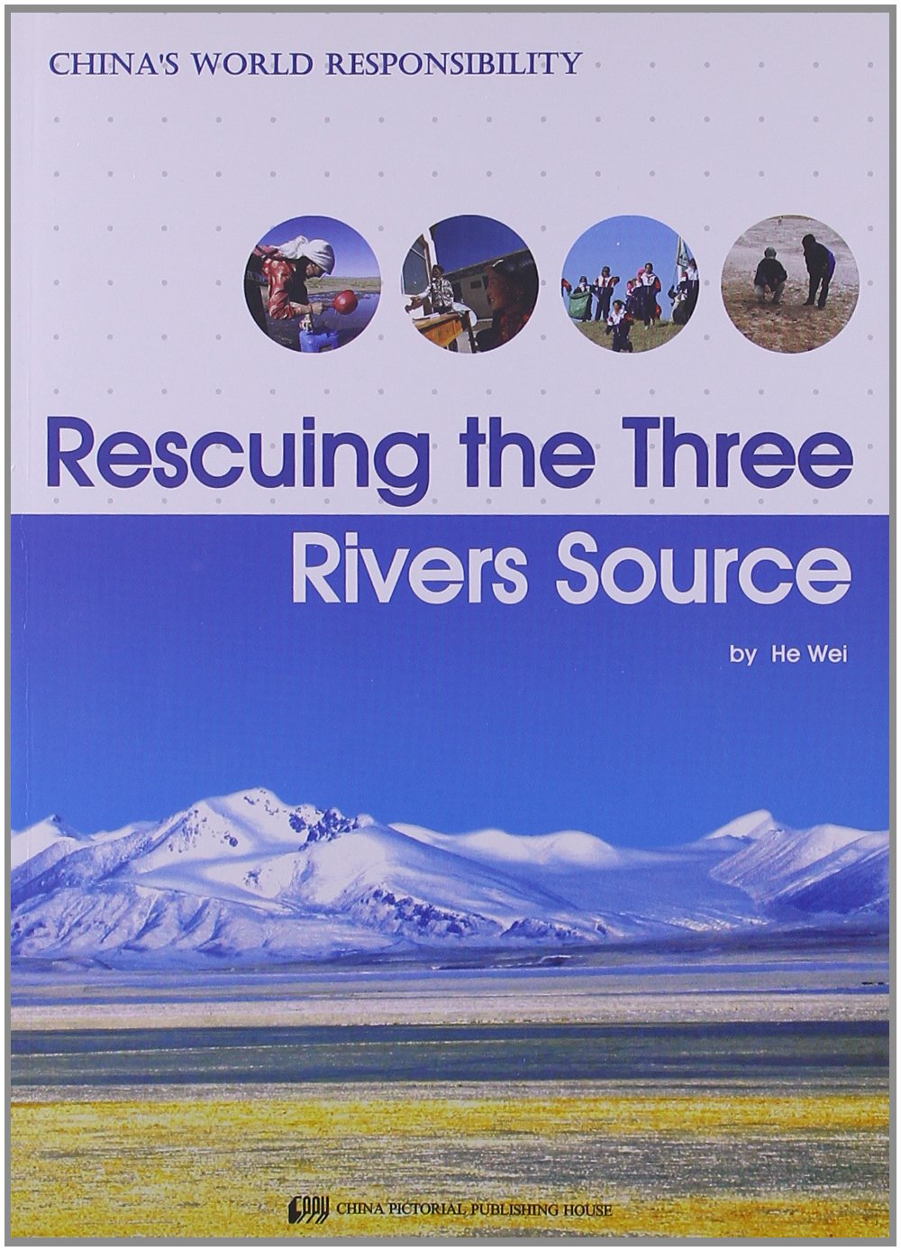 Rescuing the Three Rivers Source - China's World Responsibility