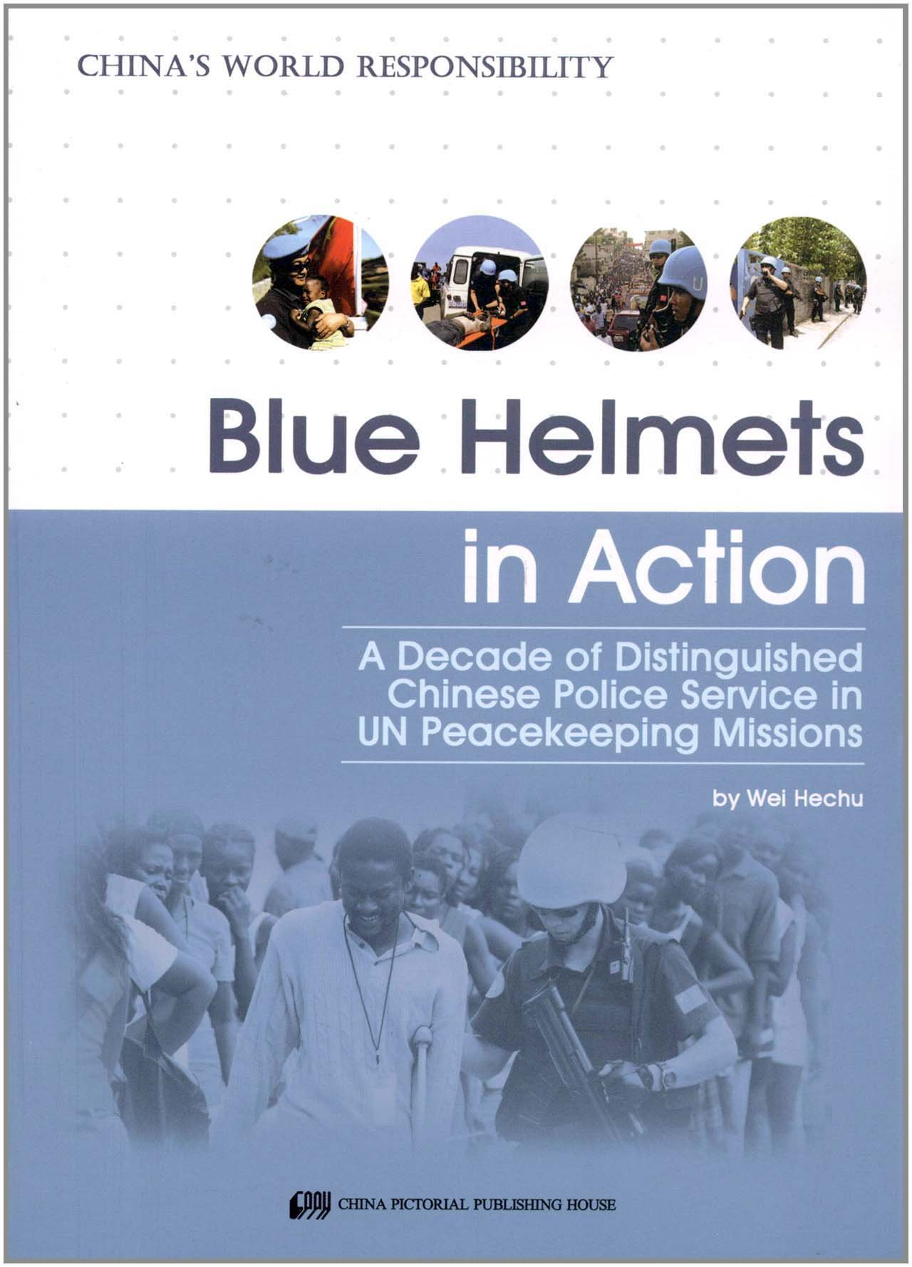 Blue Helmets in Action - China's World Responsibility