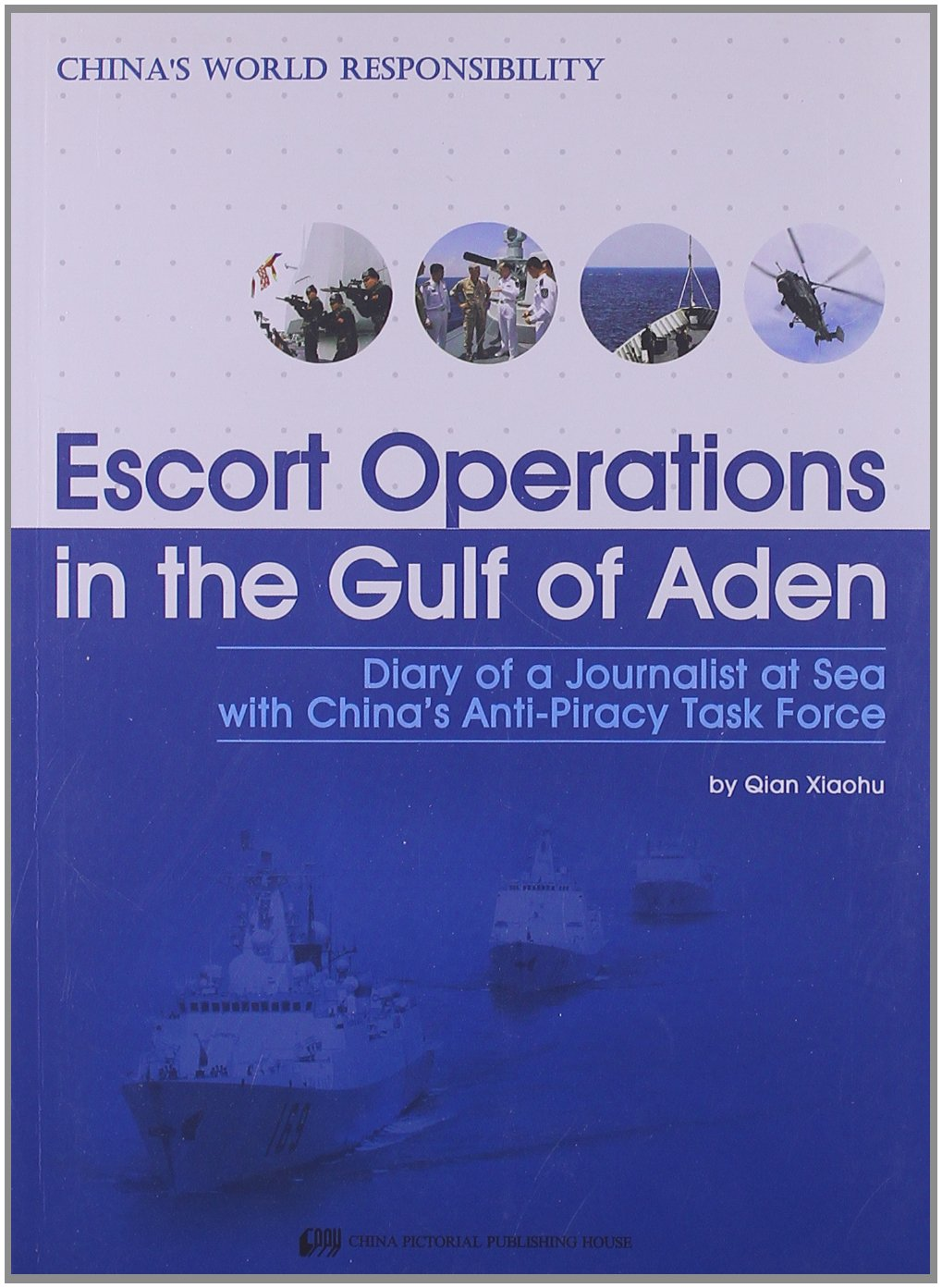 Escort Operations in the Gulf of Aden - China's World Responsibility