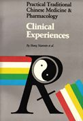 Practical Traditional Chinese Medicine and Pharmacology: Clinical Experiences