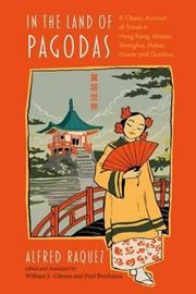In the Land of Pagodas: A Classic Account of Travel in Hong Kong, Macao, Shanghai, Hubei, Hunan and Guizhou 2017
