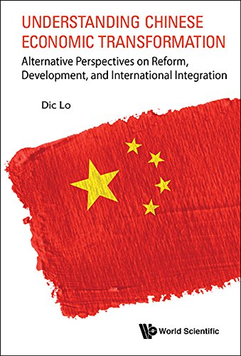 Understanding Chinese Economic Transformation: Alternative Perspectives on Reform, Development, and International Integration